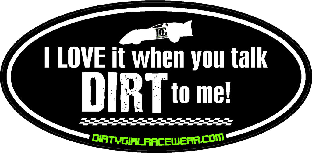 Talk Dirt To Me - Racing Decal