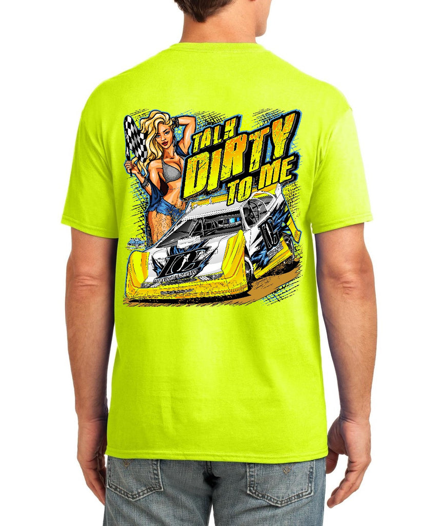 Talk Dirty To Me - Dirt Late Model Racing T-Shirt -2 Color Choices