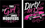 This Dirty Girl Loves Modifieds T-Shirt
