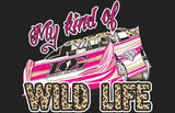 My Kind of Wild Life - Dirt Late Model T-Shirts