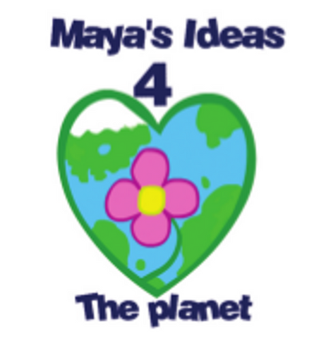 MAYA'S IDEAS 4 THE PLANET | Maya's Ideas