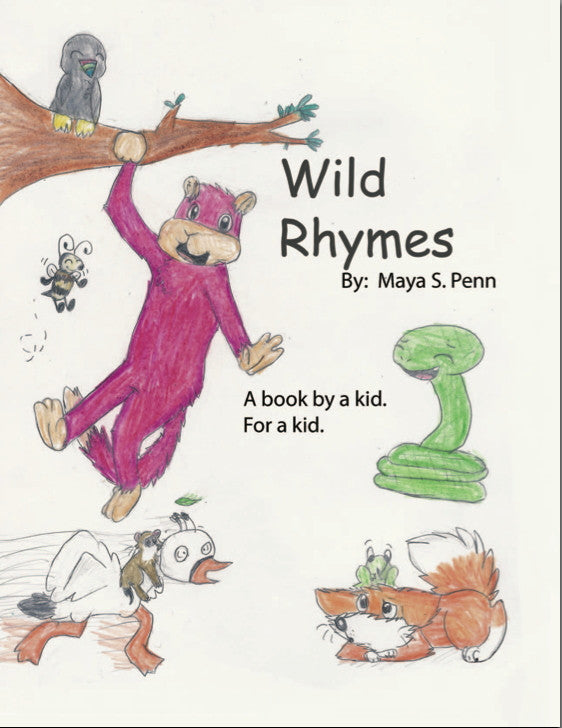 Wild Rhymes - Written/illustrated By Maya S. Penn Taking New Orders