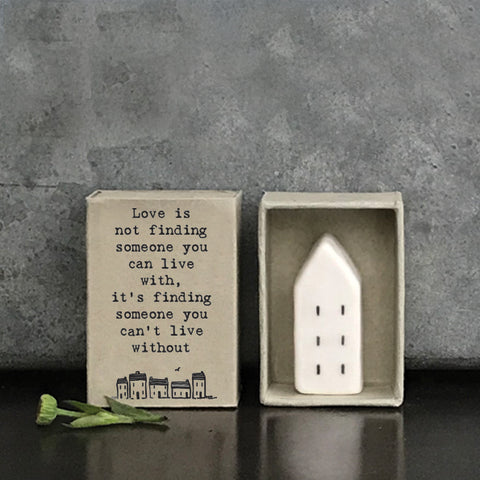 Matchbox house Love is not finding someone...