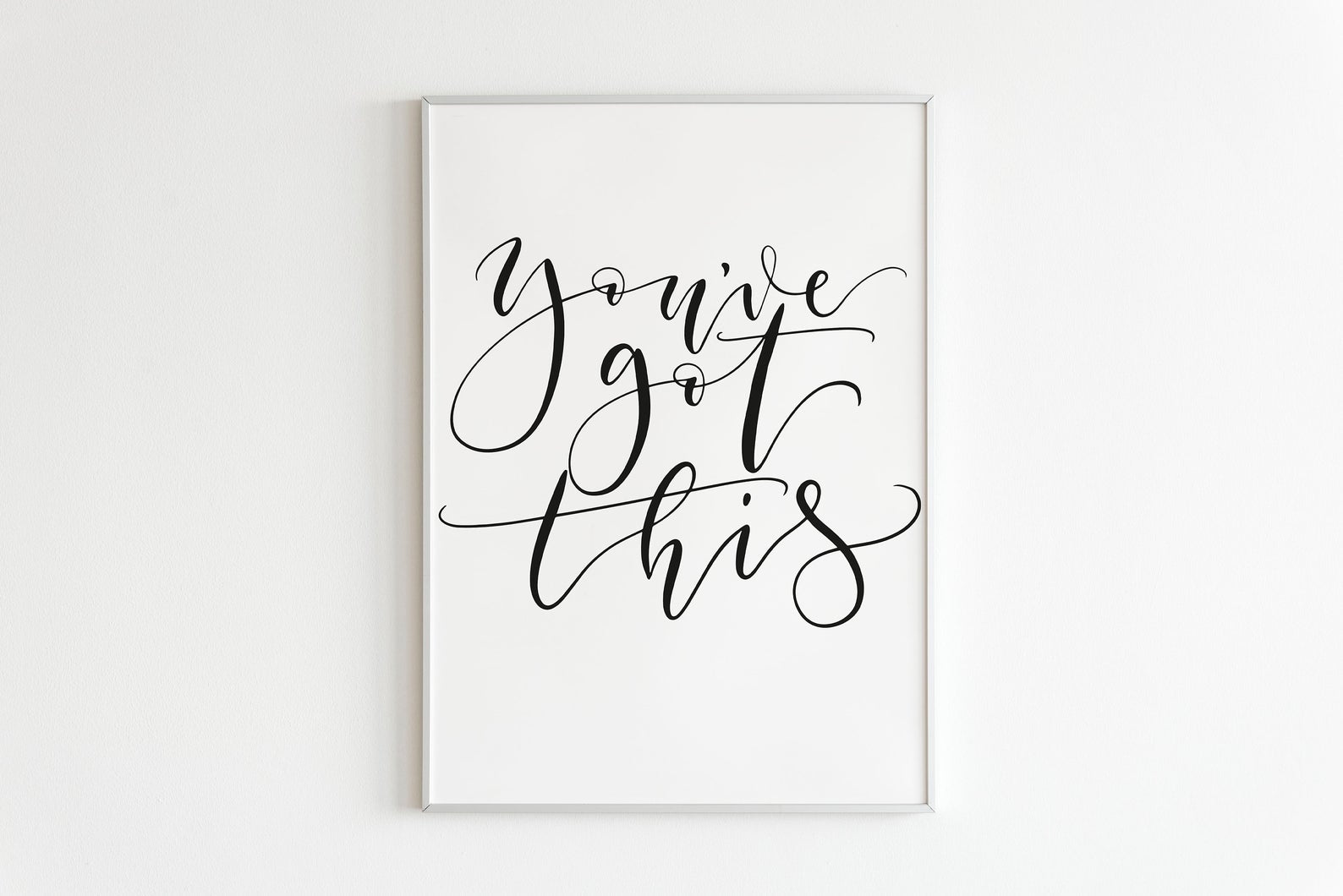 'You've got this' calligraphy print - Art Print