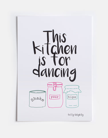 """This Kitchen Is For Dancing ""Print"