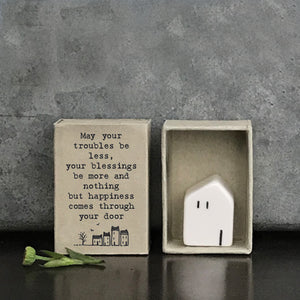 Matchbox house 'May your troubles be less....'