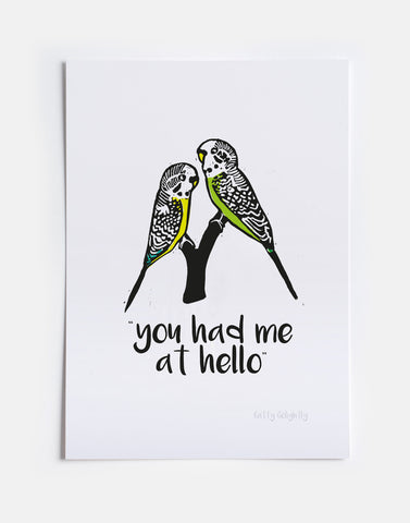 """You Had Me At Hello"" Budgie Print"