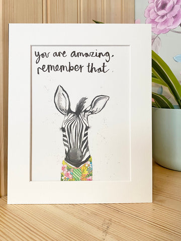 """You are amazing remember that"" Zebra Print"