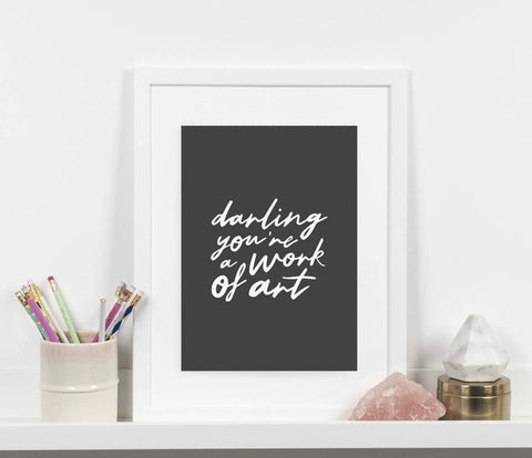 'Darling You're a Work of Art' Print