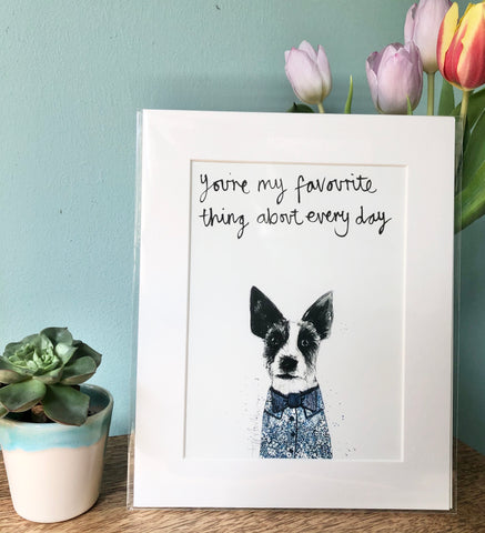 """You're my favourite thing about everyday ""  Jack Russell Art Print"