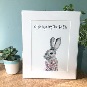 """Grab life by the balls"" Rabbit Print"