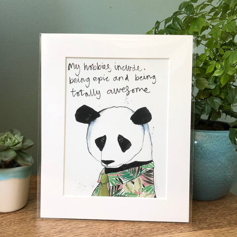 """My hobbies include, being epic and being totally awesome"" Panda Art Print"