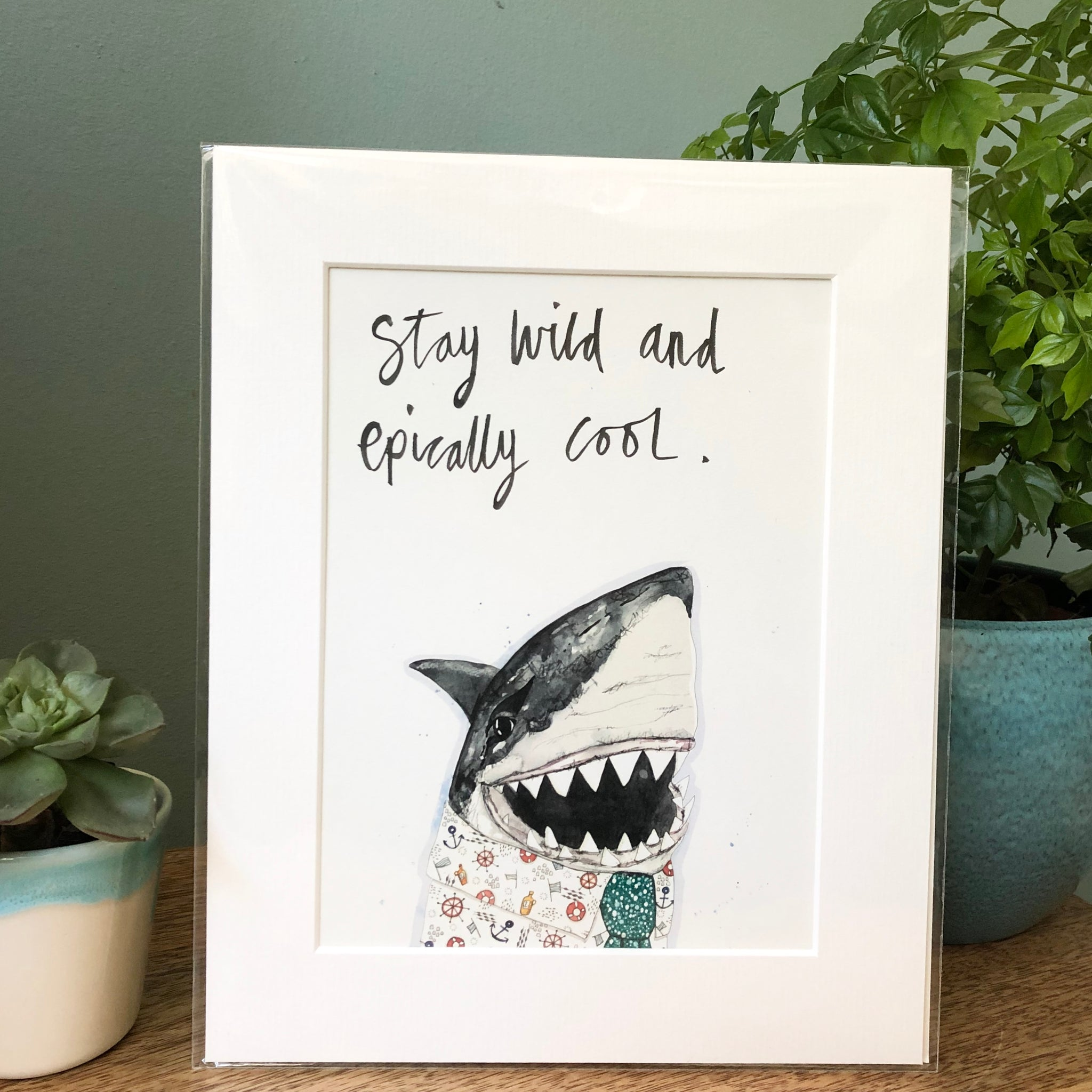 """Stay wild and epically cool"" Shark Art Print"