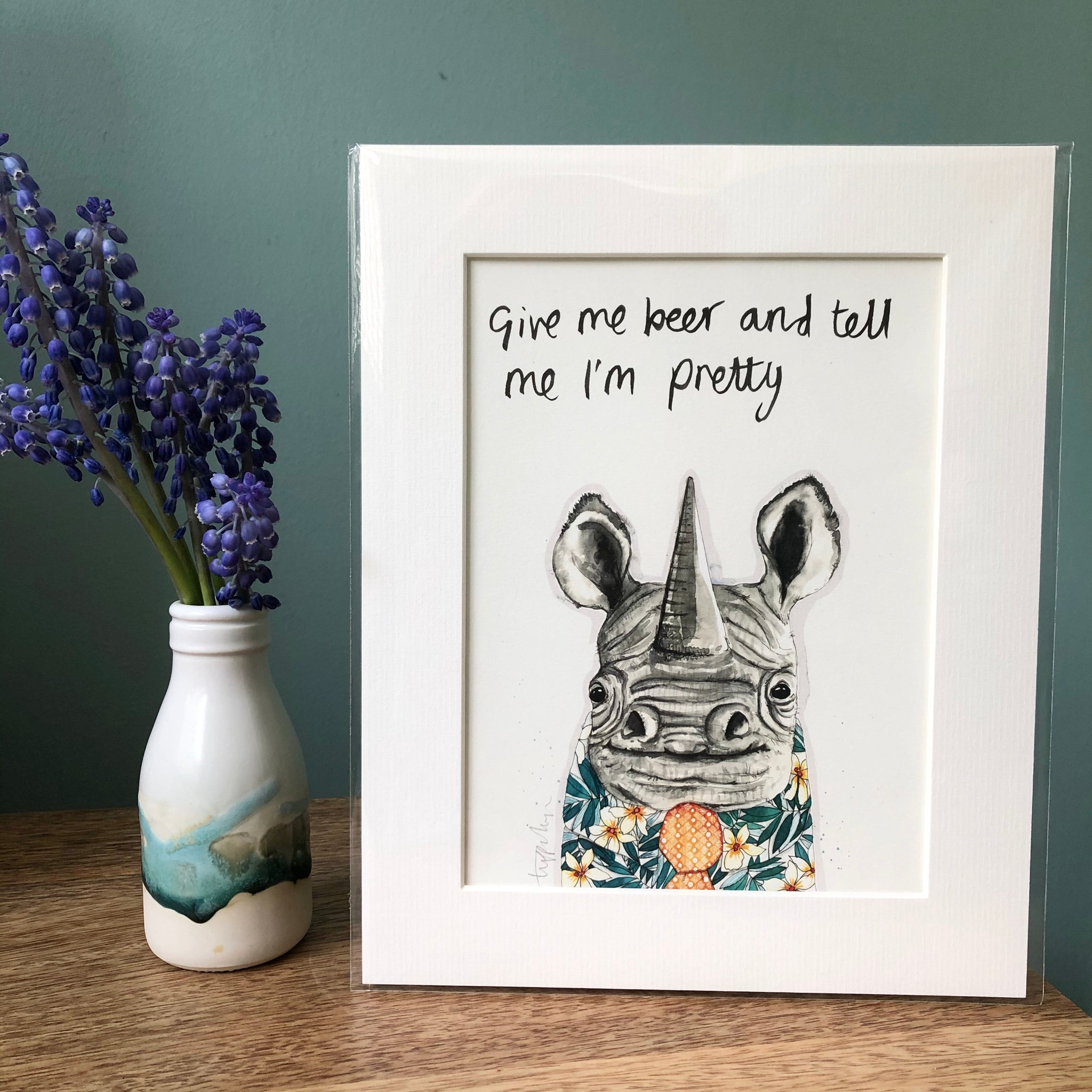 """Give me a beer and tell me I'm pretty"" Rhino Print"