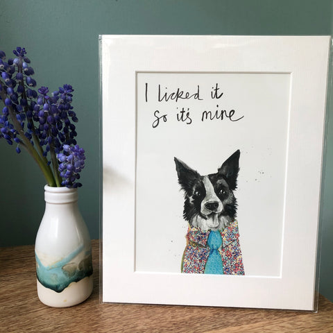 """I licked it so it's mine"" Collie Dog Print"