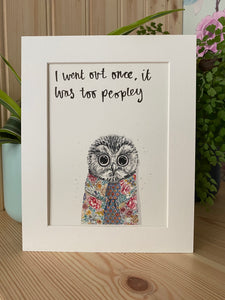 """I went out once, it was too peopley"" Owl Print"