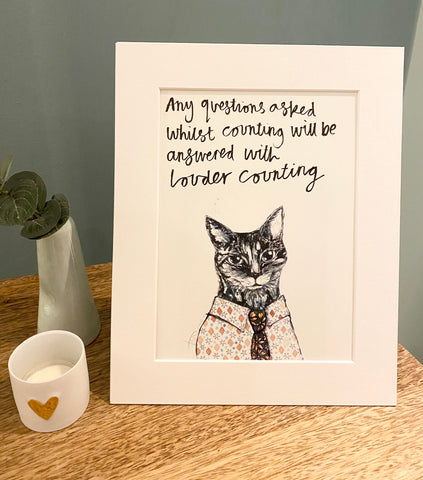 """Any questions asked whilst counting will be answered with louder counting"" Cat Print"