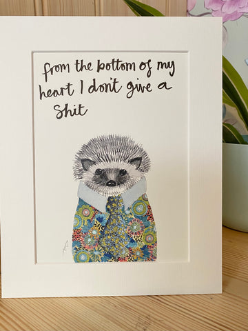 """From the bottom of my heart I don't give a shit"" Hedgehog Print"