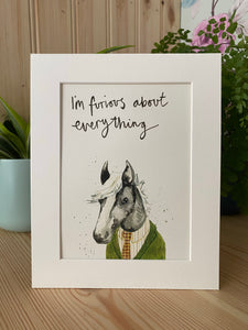 """I'm furious about everything"" Horse print"