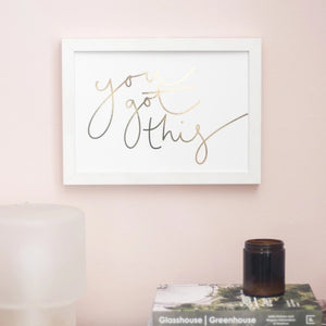 'You Got This' Gold Foil Handwritten Script - Art Print
