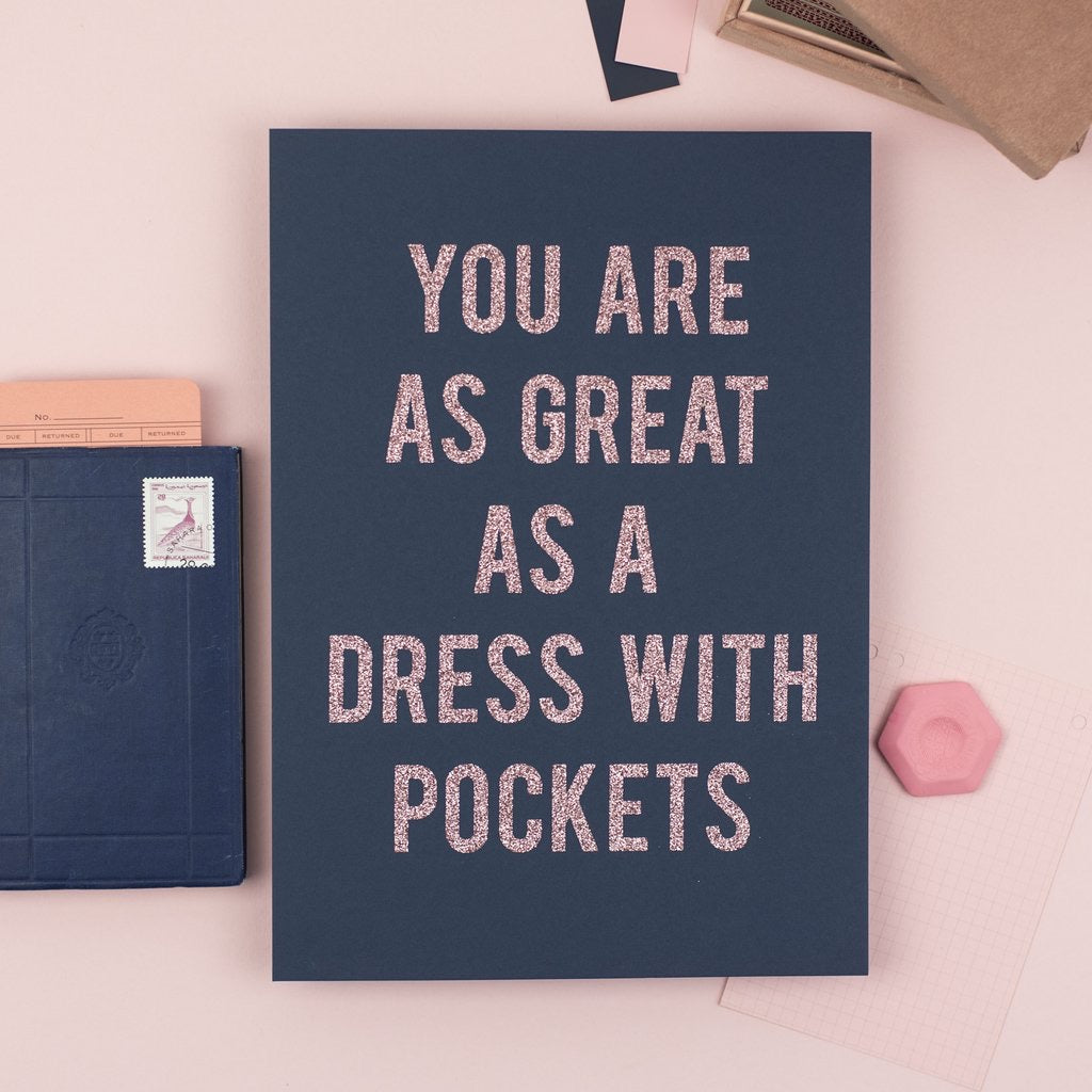 You Are As Great As A Dress With Pockets - Art Print