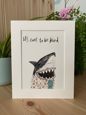 """It's cool to be kind"" Shark print"