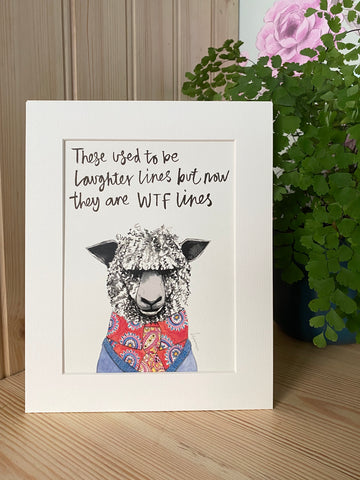"""They used to be laughter lines but now they are WTF lines"" Sheep Print"