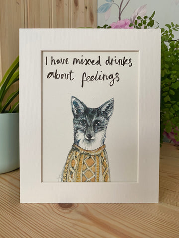 """I have mixed drinks about feelings"" Fox Print"