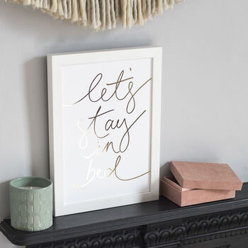 """Let's Stay in Bed"" Gold Foil Handwritten Script - Art Print"