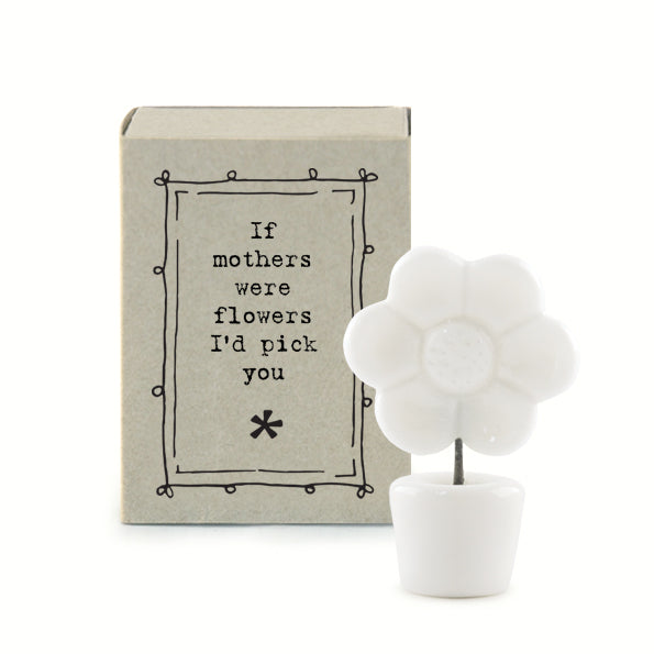 """If Mothers were flowers I'd pick you"" Porcelain Matchbox"