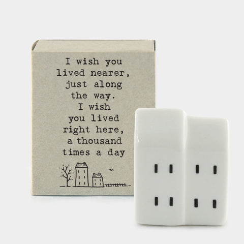 Matchbox house - I wish you lived nearer...