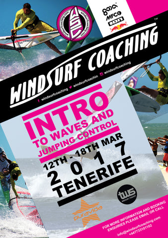 19 - Windsurf Coaching 2017 Tour - March 12th - 18th - Tenerife - Intro to Waves and Jumping Control