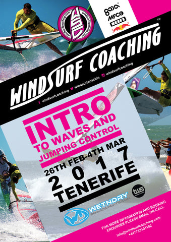 17 - Windsurf Coaching 2017 Tour - Feb 26th - 4th March - Tenerife - Intro to Waves and Jumping Control