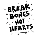 Break Bones Not Hearts