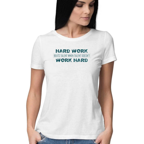Hard Work Beats Talent Half Sleeve Top