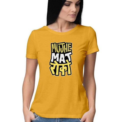 Mujhe Mat Roko Half Sleeve Yellow Top