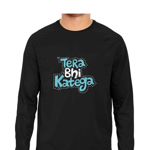 Tera Bhi Katega Men's Full Sleeve T-Shirt