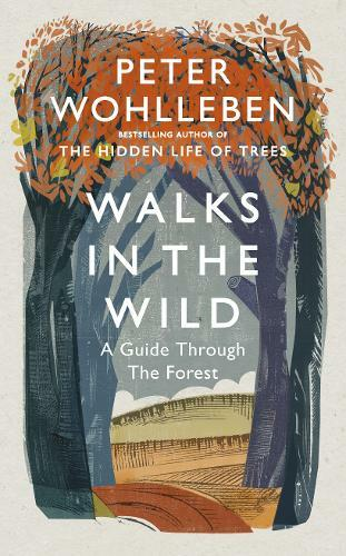 Walks In The Wild by Peter Wohlleben