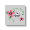 Always Be Happy Canvas Wrap
