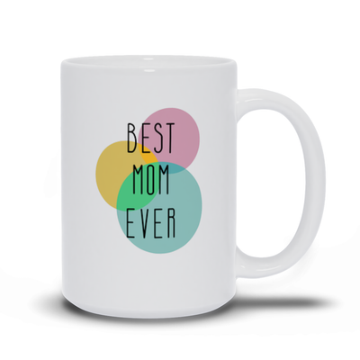 Best Mom Ever Circles Mug