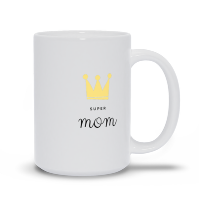 Super Mom with a Crown Mug