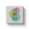 Best Mom Ever Circles Canvas