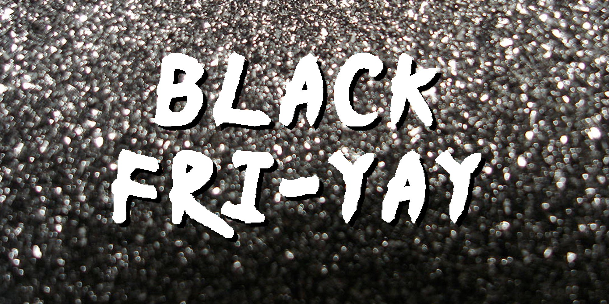Black Friday 2017: Discounts & Prize Draw