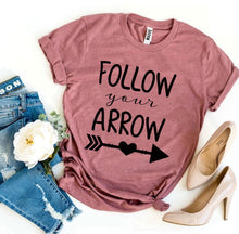 Load image into Gallery viewer, Follow Your Arrow T-shirt
