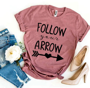 Follow Your Arrow T-shirt