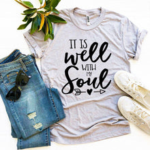 Load image into Gallery viewer, It Is Well With My Soul T-shirt