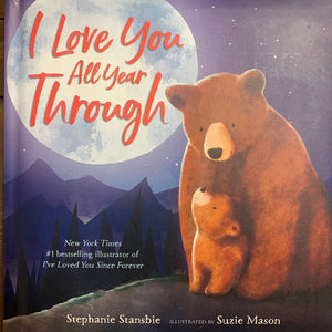 I Love You All Year Through - board book