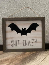 Load image into Gallery viewer, Bat Shit Crazy Wood Sign