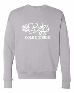 """Baby it's Cold Outside"" Fleece Sweatshirt"
