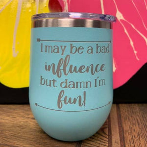 Wine Tumbler - Bad Influence